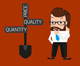 Businessman is trying to make a choice between quantity and quality.