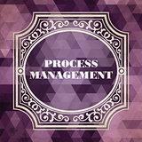 Process Management. Vintage Design Concept.