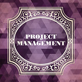 Project Management Concept. Vintage design.