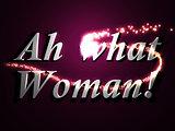 Ah what woman - 3d inscription with luminous line