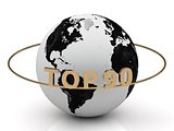 TOP90 golden letters on a gold ring around the earth