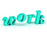 work 3d inscription bright volume letter