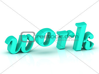 work 3d inscription bright volume letter