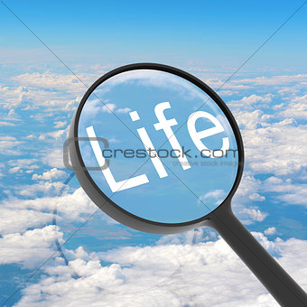 Magnifying glass looking Life