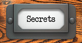 Secrets Concept on Label Holder.