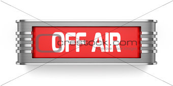 OFF AIR sign isolated