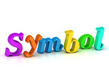Symbol inscription bright colorfull volume letter