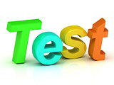 Test inscription bright colorfull volume letter