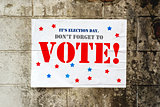Election day poster reminding you to Vote