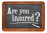 are you insured question