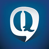 Bubble speech letter Q