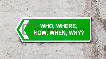 Green sign - Who where how when why