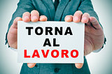 torna al lavoro, back to work in italian