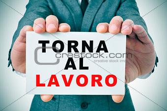 torna al lavoro, back to work in italian