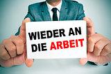 wieder an die arbeit, back to work in german