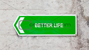 Green sign - Better life