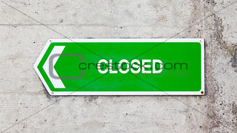 Green sign - Closed