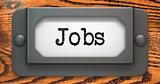Jobs Concept on Label Holder.