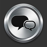 Chat Icon on Metallic Button Collection
