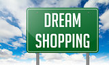 Dream Shopping on Highway Signpost.
