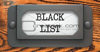 Black List Concept on Label Holder.