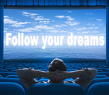follow your dreams phrase on cinema screen