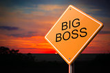 Big Boss on Warning Road Sign.