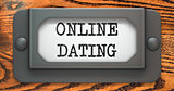 Online Dating - Concept on Label Holder.