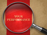Your Performance through Magnifying Glass.