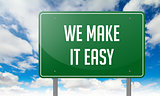 We Make it Easy on Highway Signpost.