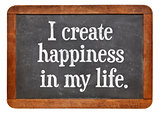 I create happiness in my life