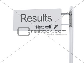 3D Illustration. Highway Sign, the next exit results. Isolated o