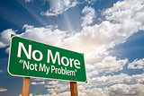 No More - Not My Problem Green Road Sign