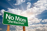 No More - She Was Drunk Green Road Sign