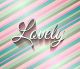 "Inspirational Typo Text with Retro Style and shadows. ""Lovely"""
