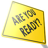 Road sign with are you ready