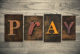 Pray Concept Wooden Letterpress Type