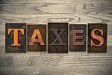 Taxes Concept Wooden Letterpress Type