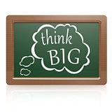 Think big black board