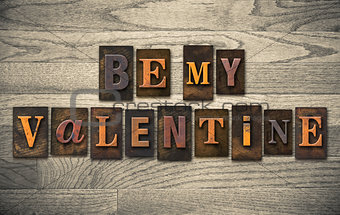 Be My Valentine Wooden Letterpress Concept