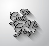 "Inspirational and Motivational Typo ""No Guts No Glory"""