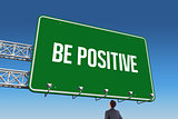 Be positive against blue sky