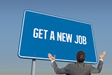 Get a new job against blue sky