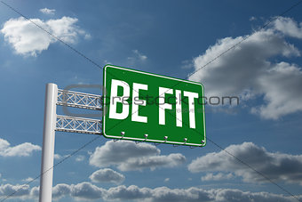Be fit against sky and clouds