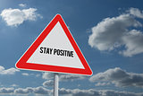 Stay positive against sky and clouds
