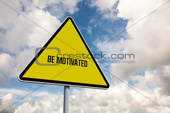 Be motivated against blue sky with white clouds