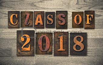 Class of 2018 Wooden Letterpress Type Concept