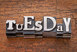 Tuesday word in metal type