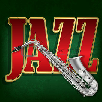 grunge background with saxophone and word Jazz