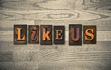 Like Us Wooden Letterpress Concept